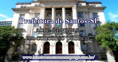 concurso da Prefeitura de Santos-SP abre com 54 vagas e salários de até R$12 mil