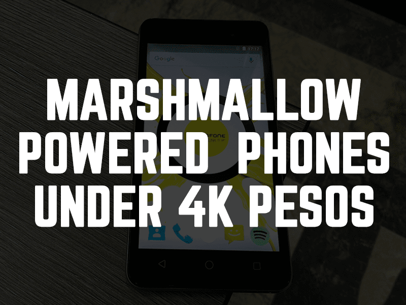 Android 6.0 Marshmallow under 4K Pesos