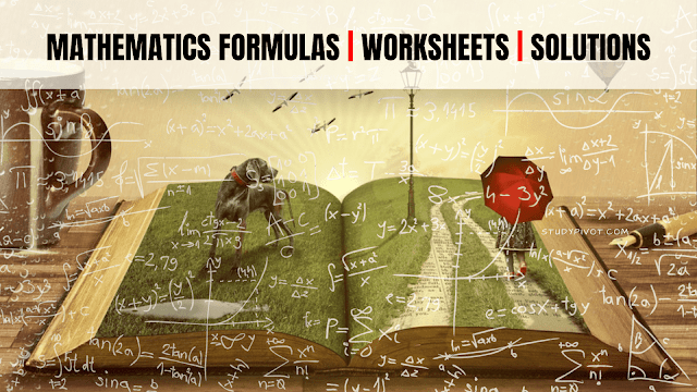 Math Formula Sheet, Examples, Problems and Worksheets Free pdf Download