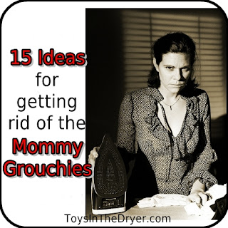 Get rid of mommy grouchies