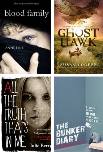 Blood Family by Anne Fine, Ghost Hawk by Susan Cooper, All The Truth That's In Me by Julie Berry, The Bunker Diary by Kevin Brooks