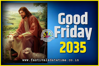 2035 Good Friday Festival Date and Time, 2035 Good Friday Calendar