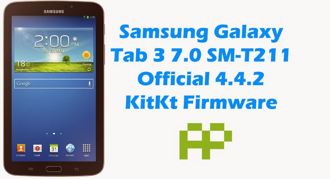 Official Firmware] Samsung Galaxy Tab 3 7 0 SM-T211