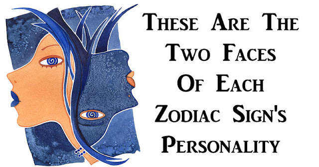 The Two Faces Of The Personality Of Each Zodiac Sign