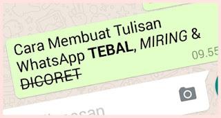 Berikut tutorial Ganti Huruf di WhatsApp Jadi Tebal dan Miring