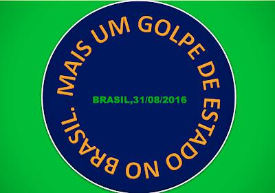 A imagem mostra a frase: mais um golpe de estado no Brasil em 29/08/2016.