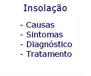 Insolação causas sintomas diagnóstico tratamento prevenção riscos complicações