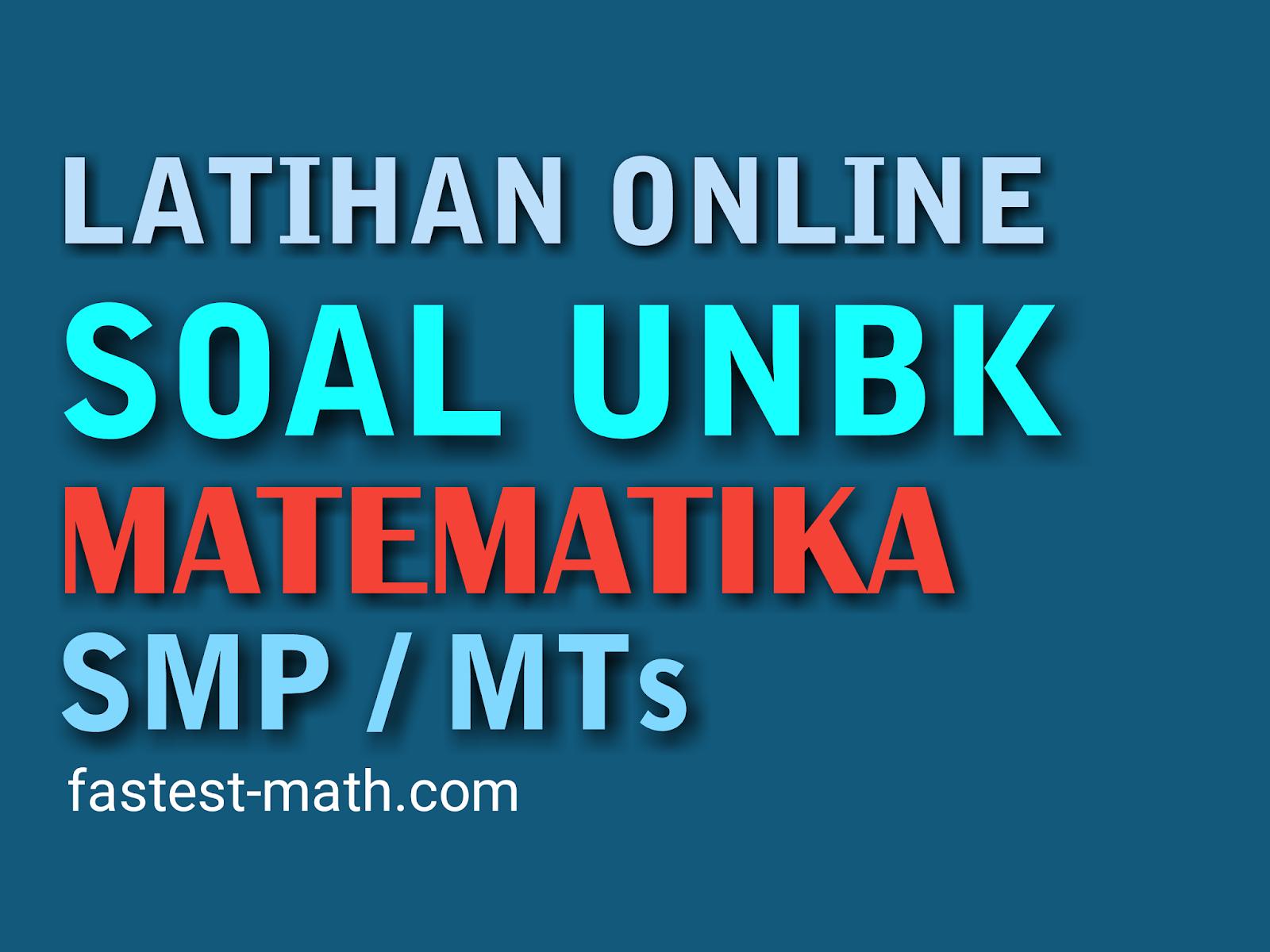 Latihan Soal Unbk Matematika Smp Mts 2020 Latihan Online 1 Fastest Math