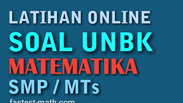 Latihan Soal Unbk Smp 2019 Matematika Beserta Pembahasannya