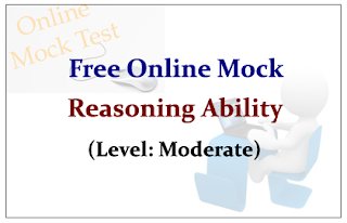 Free Online Mock Test- Reasoning Ability (Moderate)