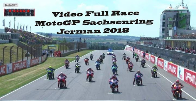 Video Full Race Motogp Sachsenring Jerman 2018