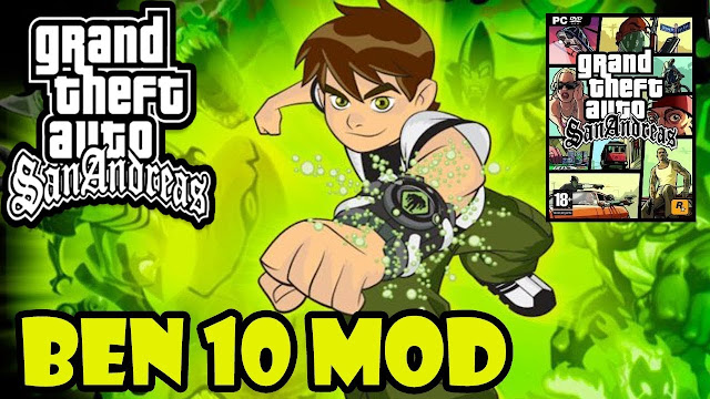 GTA Sanandreas Ben 10 Mod Free Download Pc - Latest Games