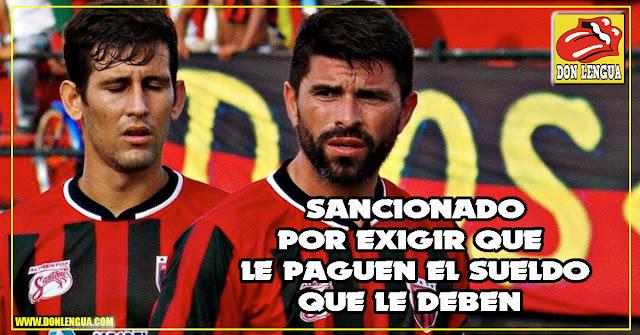 Futbolista venezolano sancionado por exigir que le pagaran el suelo que le deben