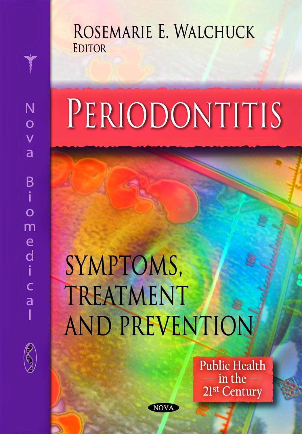 Periodontitis ... Symptoms, Treatment, and Prevention - ROSEMARIE E. WALCHUCK © 2010.PDF