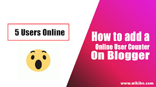 WikiBN,উইকিবিএন,Online counter,Blogger,Blogger Online counter,How to add a online counter on blogger,Online counter for blogger,in bangla,bangla tutorial