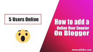 WikiBN,উইকিবিএন,Online counter,Blogger,Blogger Online counter,How to add a online counter on blogger,Online counter for blogger,in bangla,bangla tutorial