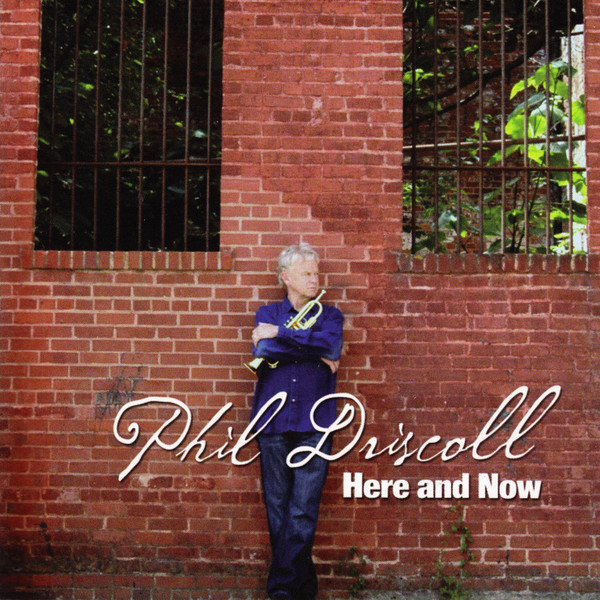 Phil Driscoll-Here And Now-