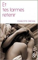 http://www.unbrindelecture.com/2017/10/et-tes-larmes-retenir-de-charlotte.html