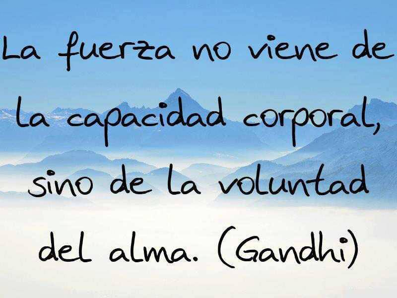 frases, cartelitos, gandhi, vida, voluntad, alma