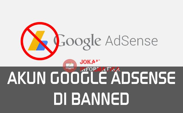 11 Kesalahan Pelanggaran Umum Yang Lengkap Dan Bisa Menyebabkan Akun Google Adsense Anda Dibanned - JOKAM INFORMATIKA