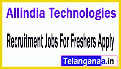 Allindia Technologies Recruitment Jobs For Freshers Apply