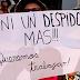 GREMIOS DENUNCIAN DESPIDOS MASIVOS EN DESARROLLO SOCIAL Y DECLARAN ESTADO DE ALERTA