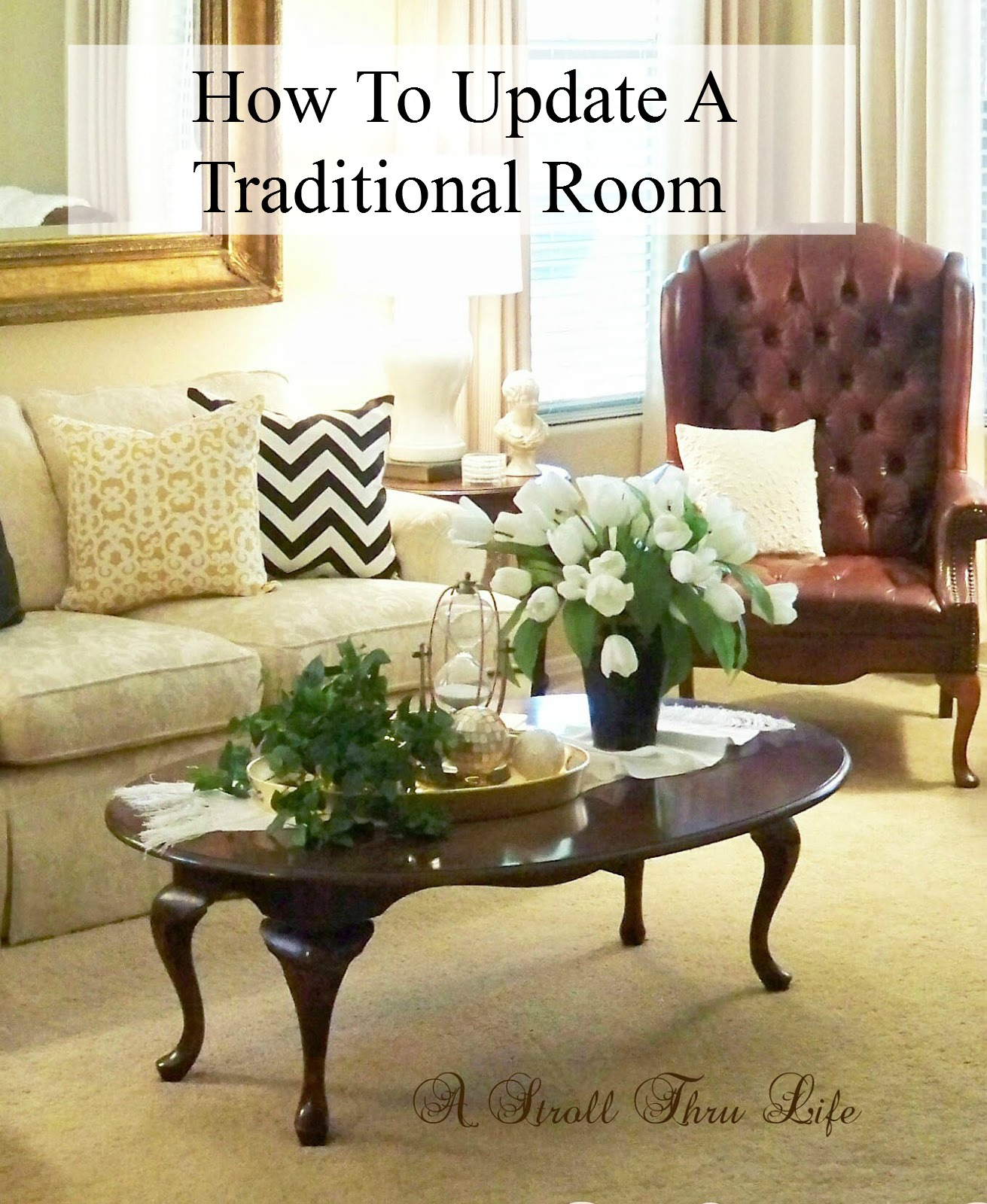 Looking around I discovered several colors and patterns were constantly repeated in more modern spaces. So I added some to my room and I love the way it ... & A Stroll Thru Life: How To Update A Traditional Room With Color ...