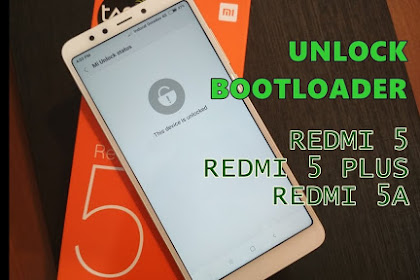 Cara Unlock Bootloader Redmi 5 / 5plus Versi Terbaru