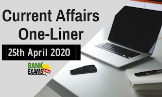 Current Affairs One-Liner: 25th April 2020