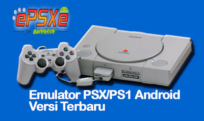Emulator PS1/PSX Terbaru ePSXe For Android APK v2.0.6 Untuk Android