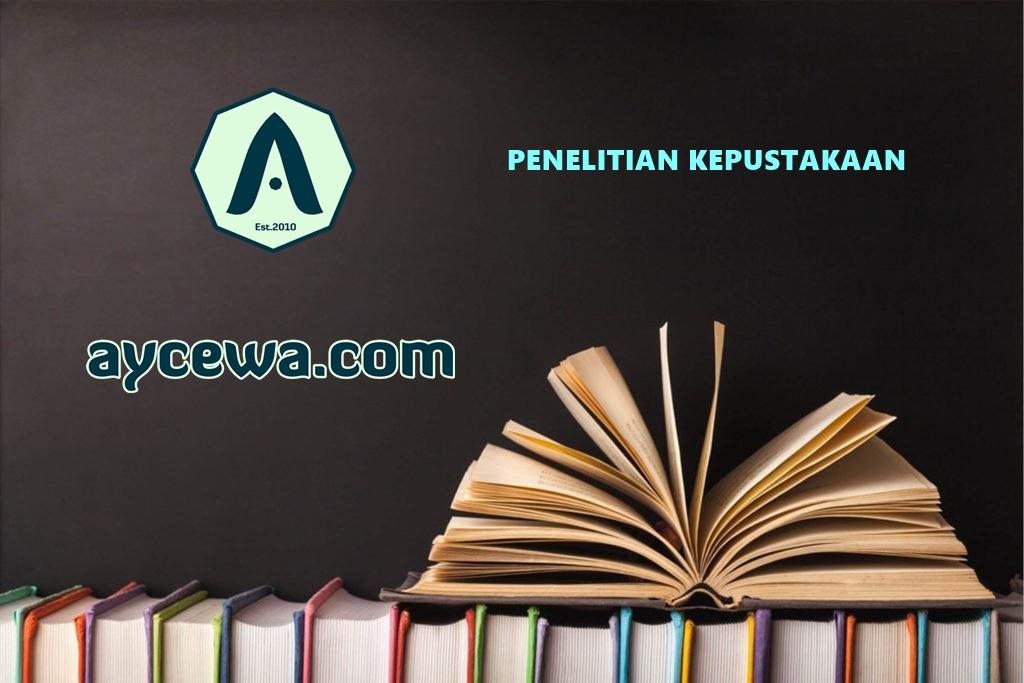 Penelitian Kepustakaan Library Research Dan Contoh Lengkapnya Aycewa Com