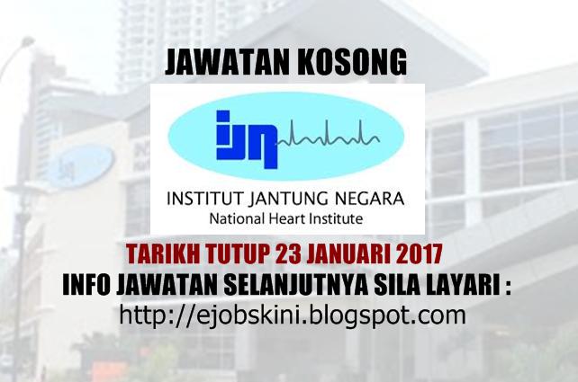 Jawatan Kosong di Institut Jantung Negara (IJN) Januari 2017