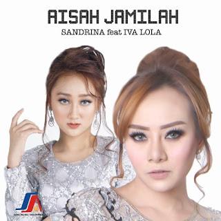 Lirik Lagu Sandrina - Aisah Jamilah ft. Iva Lola
