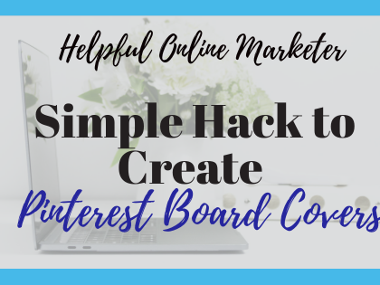 Simple Hack to Create Pinterest Board Covers