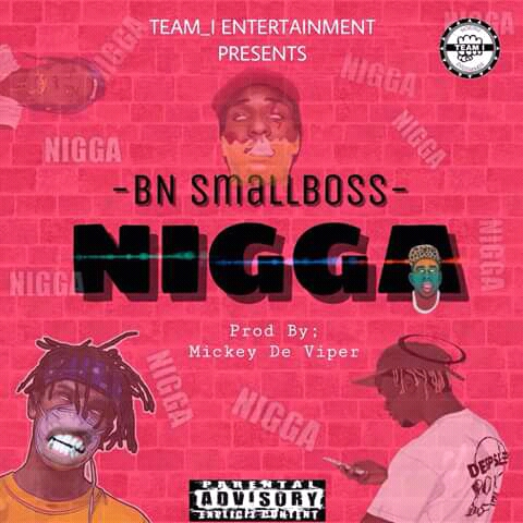 BN SMALLBOSS NIGGA (PROD BY MICKEY) [New Song] - mp3made.com.ng
