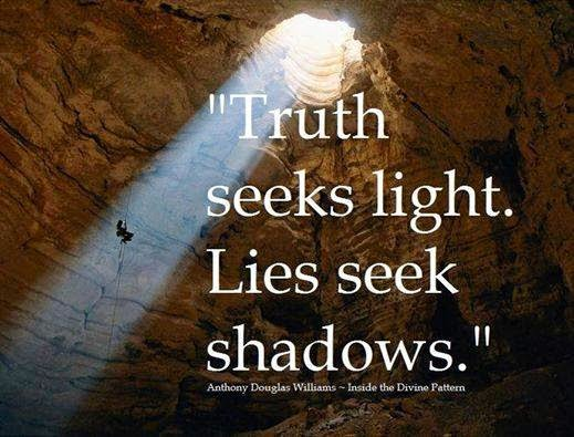 Truth Seeks Light - Lies Seek Shadows