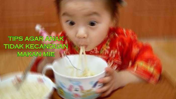 Tips Agar Anak Tidak Kecanduan Makan Mie