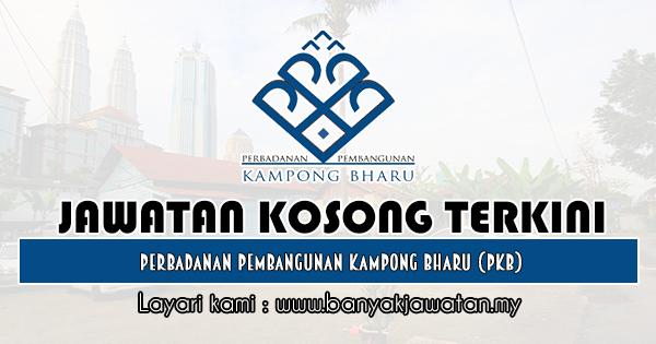 Jawatan Kosong 2019 di Perbadanan Pembangunan Kampong Bharu (PKB)