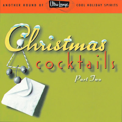 Various Artists – Ultra-Lounge / Christmas Cocktails Volume II