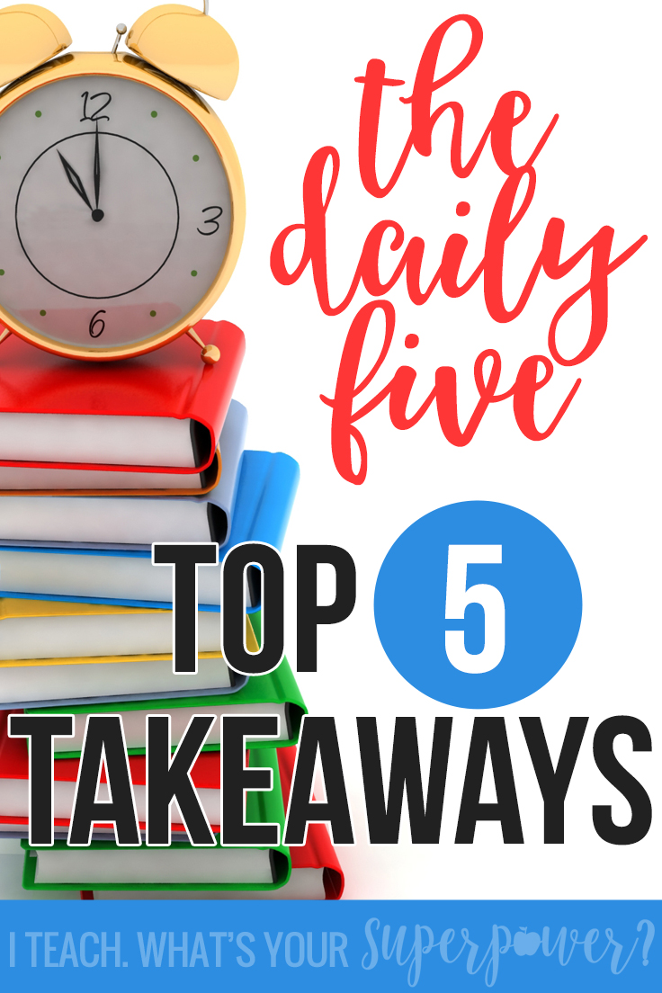 #4 is my favorite! My top 5 takeaways from The Daily 5.  It's more than just rotations.  This book is worth reading to understand the why and not just the what.