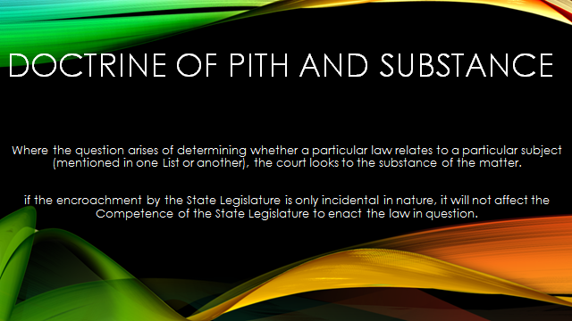 Constitutional Law - Doctrine of Pith and Substance and the