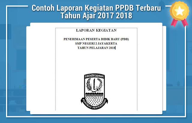 Contoh Laporan Kegiatan PPDB Terbaru Tahun Ajar 2017 2018