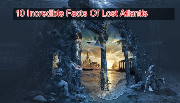 10 Incredible Facts About The Lost City Of Atlantis