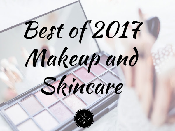 Best of 2017 Makeup and Skincare
