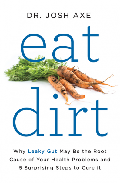 leaky gut, Dr. Axe, eat dirt, book review, health and wellness, Whole30, chronic illness, autoimmune illness, AIP,