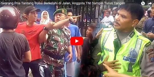 Tantang Polisi Berkelahi di Jalan, Pria ini Sampai Ditenangkan Oleh Anggota TNI