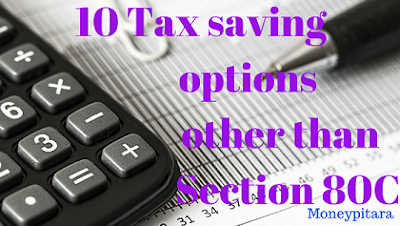 10 Tax saving options other than Section 80C