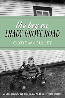 The Boy On Shady Grove Road - memoirs of growing up in Arkansas in the 1950s by Clyde McCulley