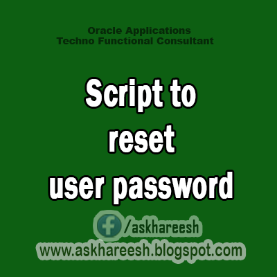 Script to reset user password from back end in oracle apps