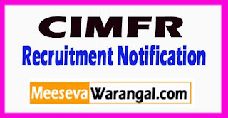 CIMFR (Central Institute for Mining and Fuel Research) Recruitment Notification 2017